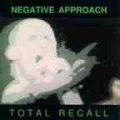 NEGATIVE APPROACH / Total recall (cd) touch and go