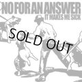 NO FOR AN ANSWER / It Makes Me Sick (7ep) TKO