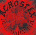 ACROSTIX / dear daily life -LIMITED BURNING YOKKAICHI EDITION- (Lp) Freedom fighter