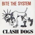 CLASH DOGS / Bite The System (7ep) Bronze fist