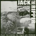 JACK THE RIPPER / FIGHT THE SYSTEM FOR PEACE AND FREEDOM (cd) Shot & shout