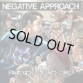NEGATIVE APPROACH / Friends of no one (cd) Taang!