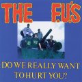 F.U.'S / Do we really want to hurt you? (cd) Taang!