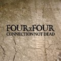 FOUR x FOUR / Connection not dead (cd) Thc