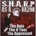 THE BOiS, THE DTEEZ, THE OPPRESSED / SHARP as a Razor (cd) Insurgence