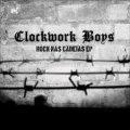 CLOCKWORK BOYS / Rock Nas Cadeias (7ep)