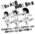TOM AND BOOT BOYS / Stupid and naked punks are running in my house (7ep) Pogo77
