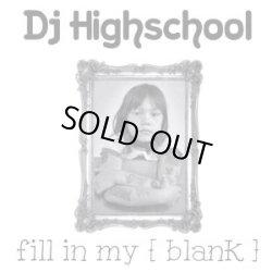 画像1: DJ HIGHSCHOOL / Fill in my [blank] (cdr) 804 productions