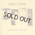 GIRL COPS / Love women hate work (cdr) Self