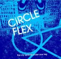 CIRCLE FLEX / The city spreads under your leg (cd) Weekend stand