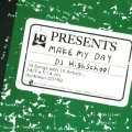 【予約商品】 DJ HIGHSCHOOL / Make my day (cd) WDsounds