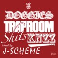 DOGGIES / Trap room shit$ KNZZ mixed by J-SCHEME (cd) Doggies