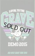 LOYAL TO THE GRAVE / Straight ahead demo 2015 (tape) Self