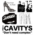 THE CAVITYS / Don't need complex (cd) I hate smoke