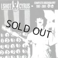 I SHOT CYRUS / Complete discography 1997-2001 (cd) Refuse
