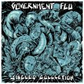 GOVERNMENT FLU / Singles collection (Lp) Refuse