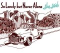 she said / So lonely but never alone (cd) Second royal