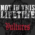 NOT IN THIS LIFETIME / Vultures (cd) Mark my words