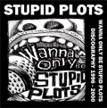 STUPID PLOTS / Wanna only be stupid plots / Discography 1996-2000 (cd) Roadside