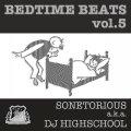 SONETORIOUS aka DJ HIGHSCHOOL / Bedtime beats vol.5 (cd) Seminishukei