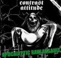 CONTRAST ATTITUDE / APOCALYPTIC RAW ASSAULT (cd) 男道 DAN-DOH