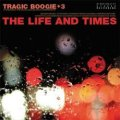 THE LIFE AND TIMES / Tragic Boogie+3 (cd) STIFF SLACK