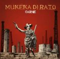 MUKEKA DI RATO / CARNE (cd) MCR company