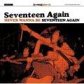 SEVENTEEN AGAIN / Never Wanna Be Seventeen Again (cd) I hate smoke