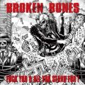 BROKEN BONES / Fuck you & All all you a\stand for-Live at PRISM (2cd) HG fact