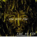 FIVE NO RISK / Now here man (cd) Front of union