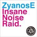 ZYANOSE / Inasane noise raid (cd) Nosenoise/L,a.r.v.a