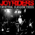 JOYRIDERS / Cathedral Glasgow Cross (cd) Fixing a hole