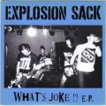 EXPLOSION SACK / What's joke !?  (7ep)