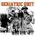 "GERIATRIC UNIT / Never give up! -japan tour 2012 ep- (cd) (12"") Crew for life"