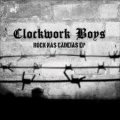 CLOCKWORK BOYS / Rock Nas Cadeias (7ep)