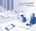 SHIPYARDS / Night Of Fire (cd) Waterslide