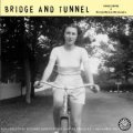 BRIDGE AND TUNNEL / Homecoming (7ep) Run for cover