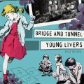 BRIDGE AND TUNNEL, YOUNG LIVERS / split (7ep) No idea