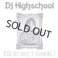 DJ HIGHSCHOOL / Fill in my [blank] (cdr) 804 productions