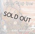 URBAN HEAD RAW / Human destruction (cd) MCR company