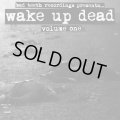 V.A / Wake up dead volume one (7ep) Bad teeth