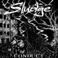SLUDGE / Conduct (Lp) Crust war