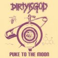 DIRTYISGOD / Puke to the moon (cd) CH cargo