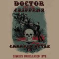 DOCTOR AND THE CRIPPENS / Cabaret style : Singles,Unreleased,Live (2Lp+cd) Boss tuneage