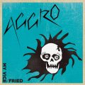 AGGRO / My vice-Fried (7ep) Beerdrop