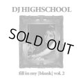 DJ HIGHSCHOOL / Fill in my blank vol.2 (cd) WDsounds