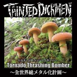 画像1: TAINTED DICKMEN / Tornado thrashing bomber 〜全世界総メタル化計画〜 (cd) Furious