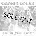 CROWN COURT / Trouble from london (cd) Rebellion