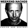WEEKEND NACHOS / Punish and destroy (Lp) Deep six