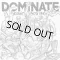 DOMINATE / You ain't nothing (cd) Filled with hate